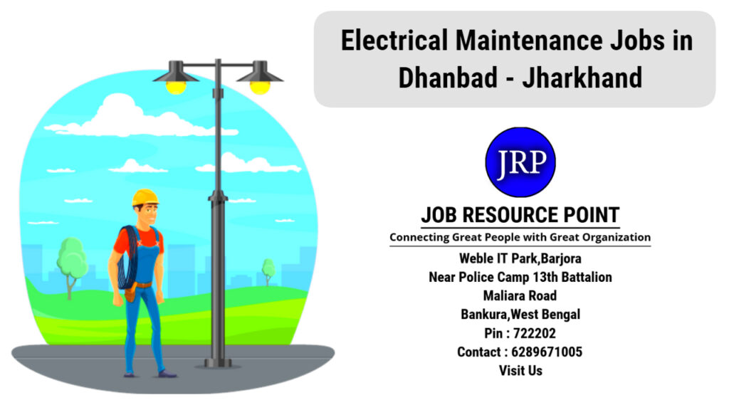 Electrical Maintenance Jobs in Dhanbad, Jharkhand - Apply Now
