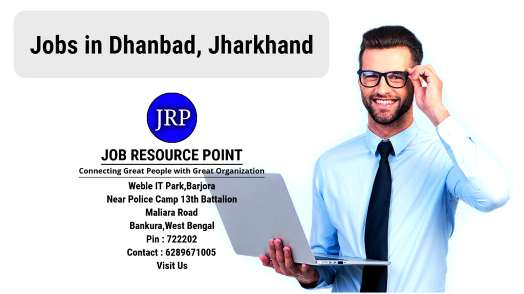 Jobs in Dhanbad, Jharkhand - Apply Now