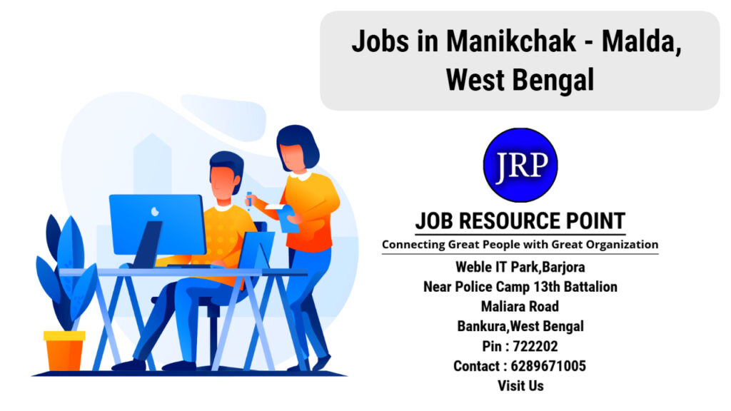 Jobs in Manikchak - Malda, West Bengal
