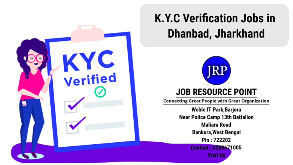 K.Y.C Verification Jobs in Dhanbad, Jharkhand - Apply Now