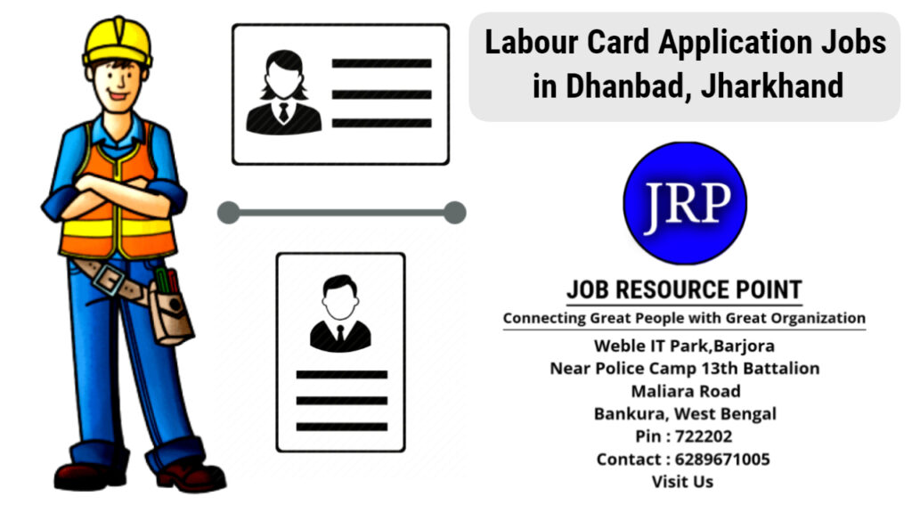Labour Card Application Jobs in Dhanbad, Jharkhand - Apply Now