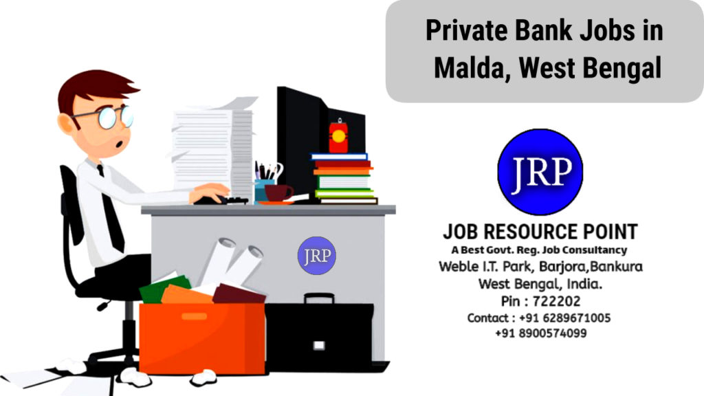 Private Bank Jobs in Malda, West Bengal - Apply Now.