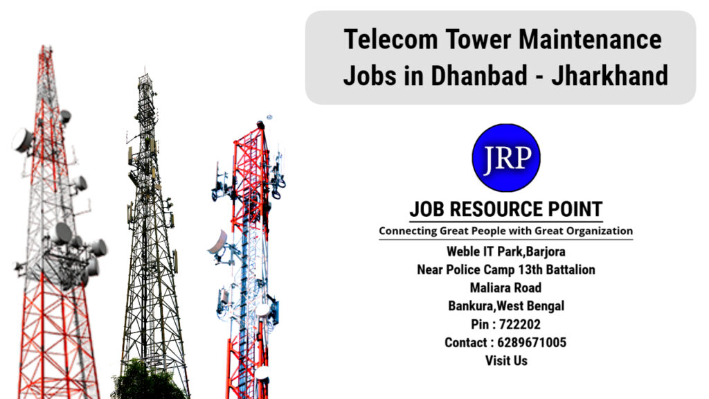 Telecom Tower Maintenance Jobs in Dhanbad - Jharkhand - Apply Now