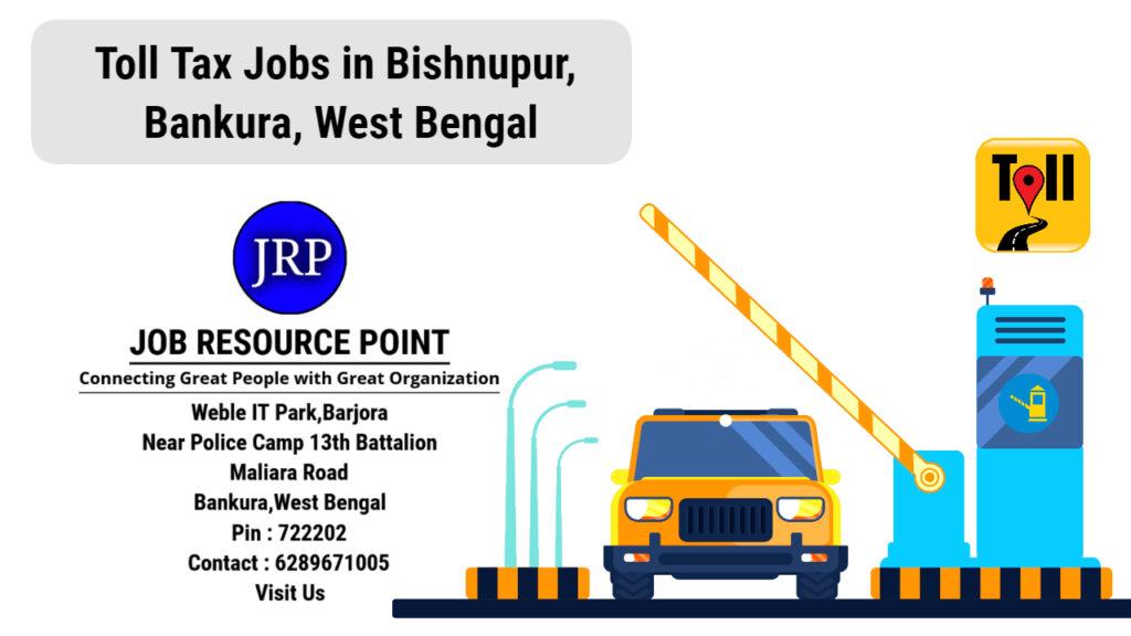 Toll Tax Jobs in Bishnupur, Bankura - Werst Bengal - Apply Now