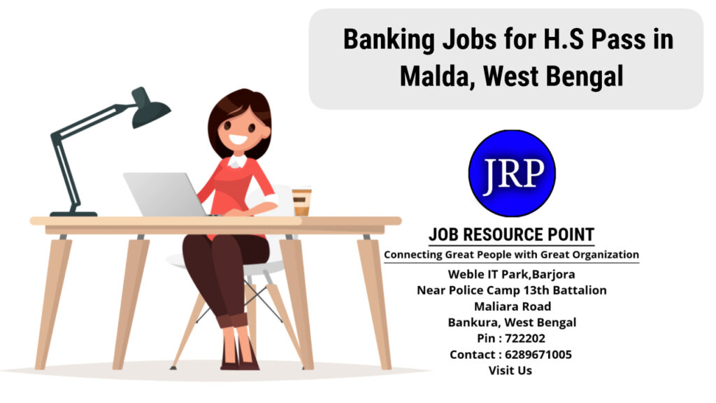 Banking Jobs for H.S Pass in Malda - West Bengal