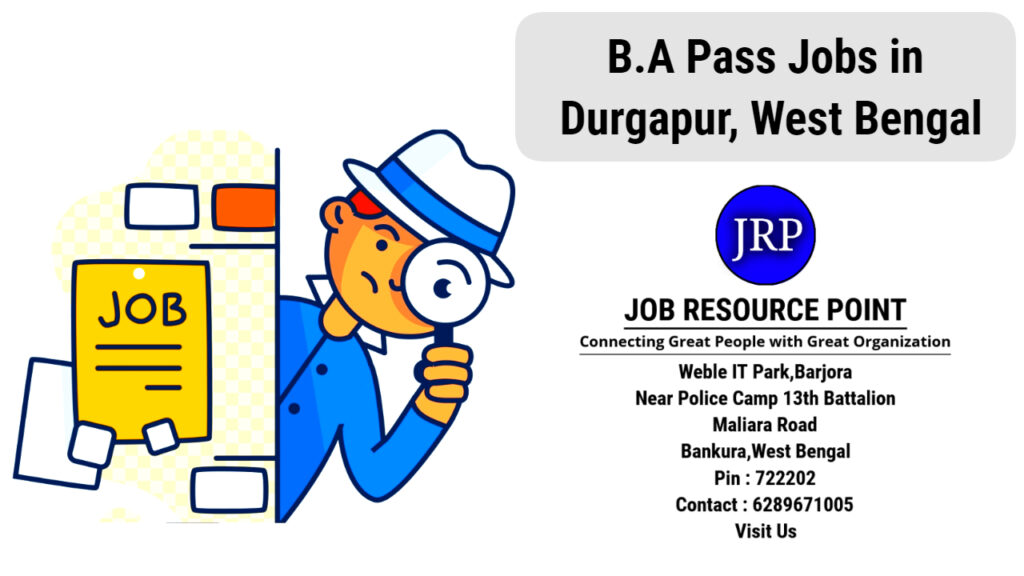 B.A Pass Jobs in Durgapur, West Bengal - Apply Now