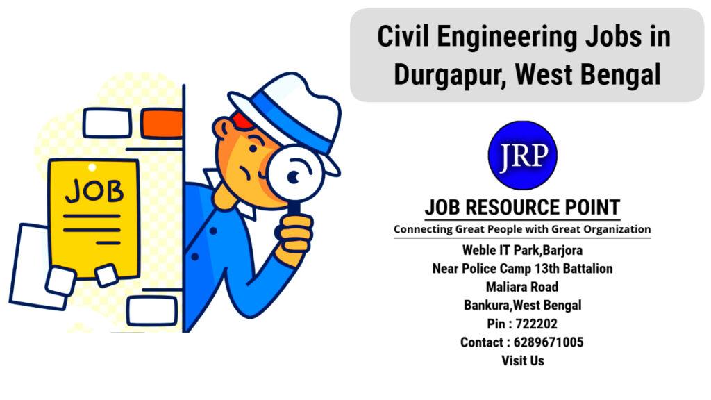 Civil Engineering Jobs in Durgapur, West Bengal - Apply Now