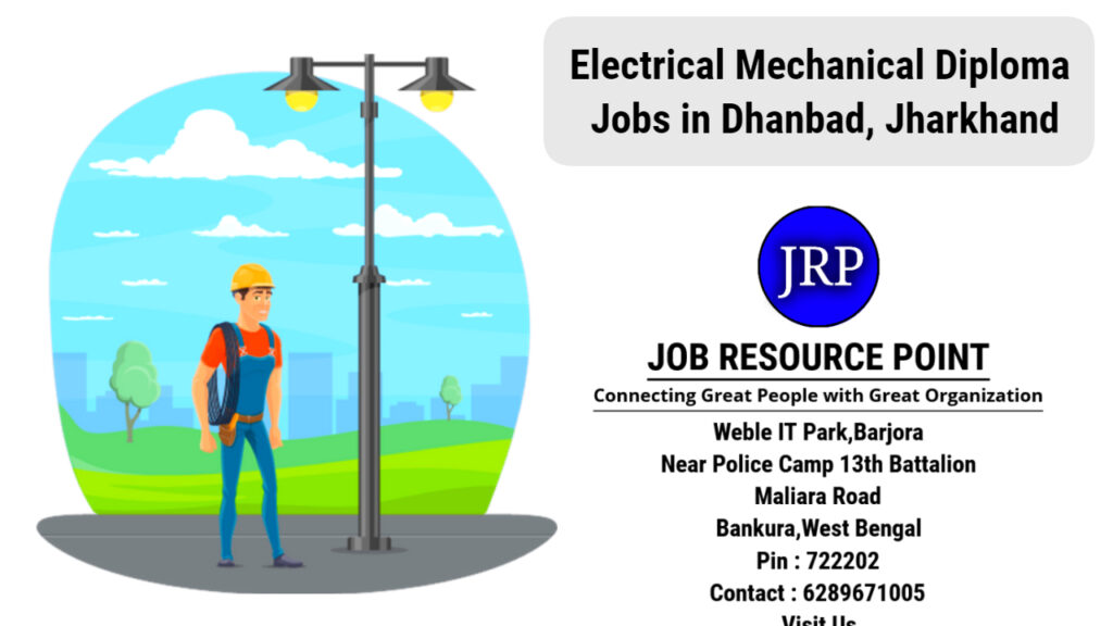 Electrical Mechanical Diploma Jobs in Dhanbad, Jharkhand - Apply Now