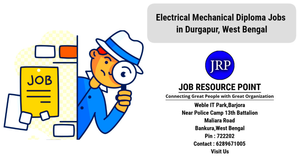 Electrical Mechanical Diploma Jobs in Durgapur, West Bengal - Apply Now