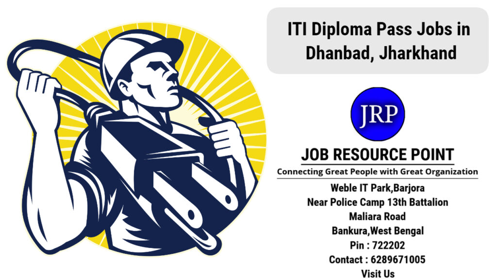 ITI Diploma Pass Jobs in Dhanbad, Jharkhand - Apply Now