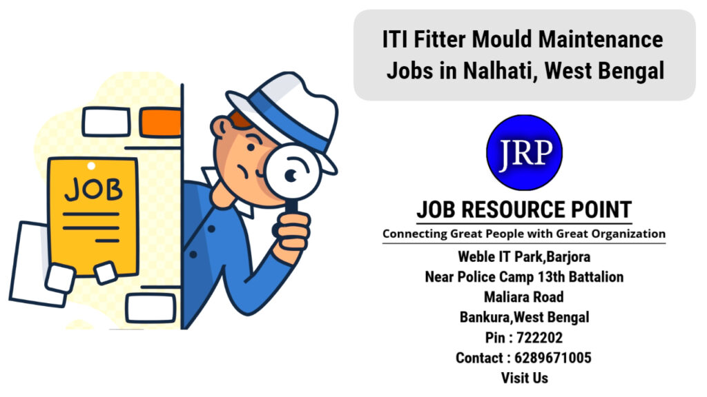 ITI Fitter Mould Maintenance Jobs in Nalhati, North 24 Parganas