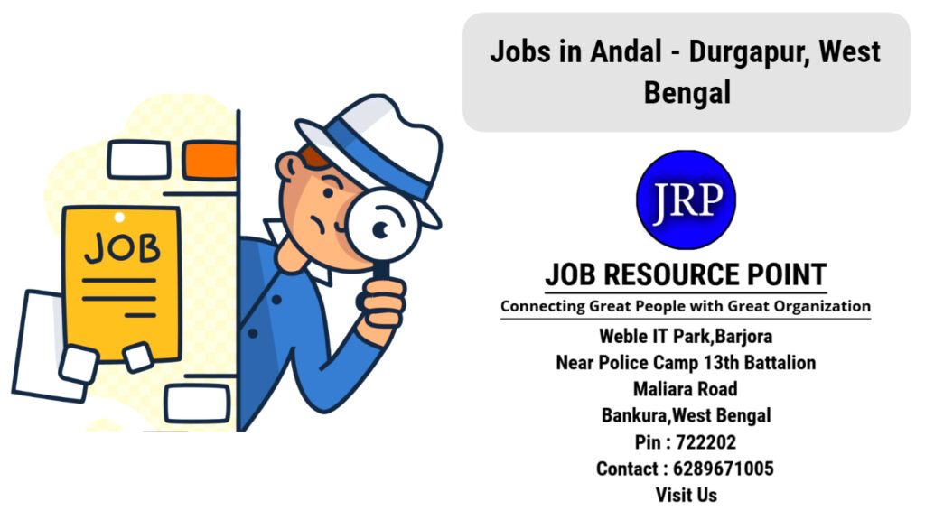 Jobs in Andal - Durgapur, West Bengal - Apply Now