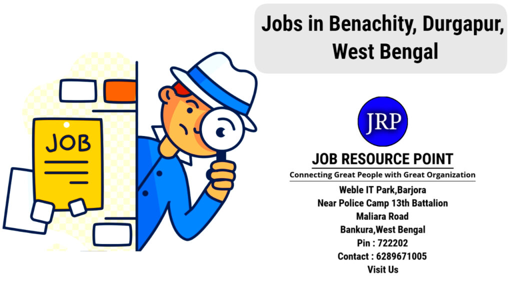 Jobs in Benachity, Durgapur, West Bengal - Apply Now