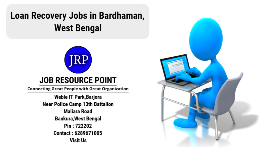 Loan Recovery Jobs in Bardhaman, West Bengal - Apply Now