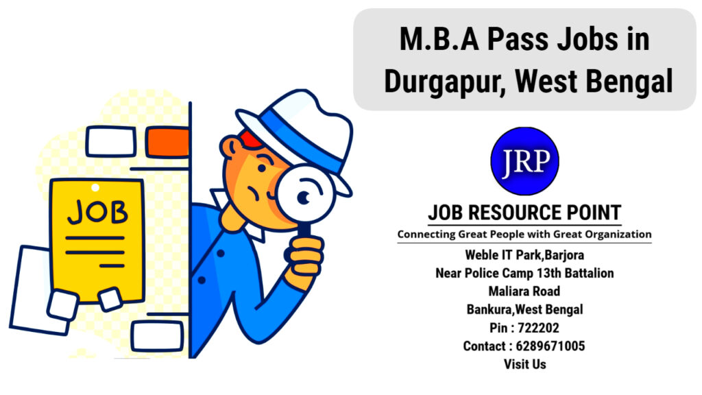 M.B.A Pass Jobs in Durgapur, West Bengal - Apply Now