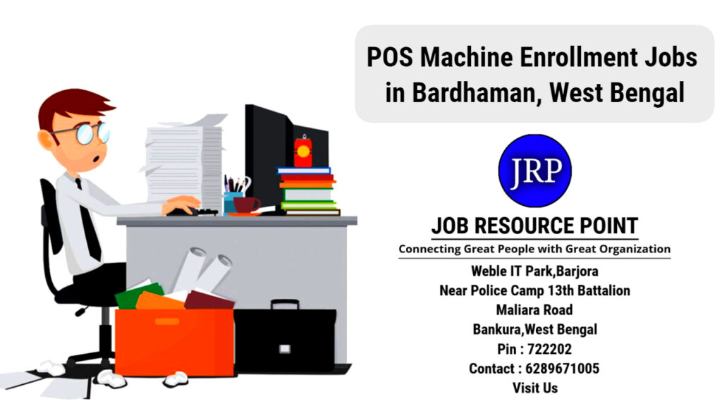 POS Machine Enrollment Jobs in Bardhaman, West Bengal - Apply Now