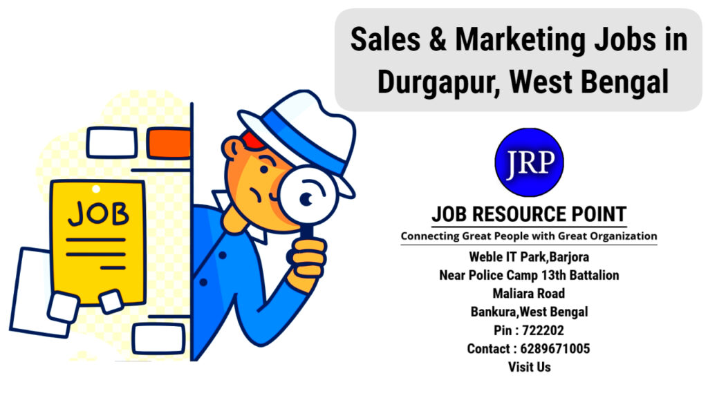 Sales and Marketing Jobs in Durgapur, West Bengal - Apply Now
