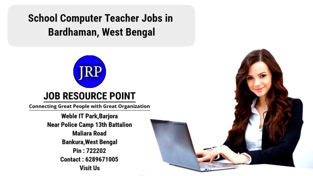 School Computer Teacher Jobs in Bardhaman, West Bengal - Apply Now