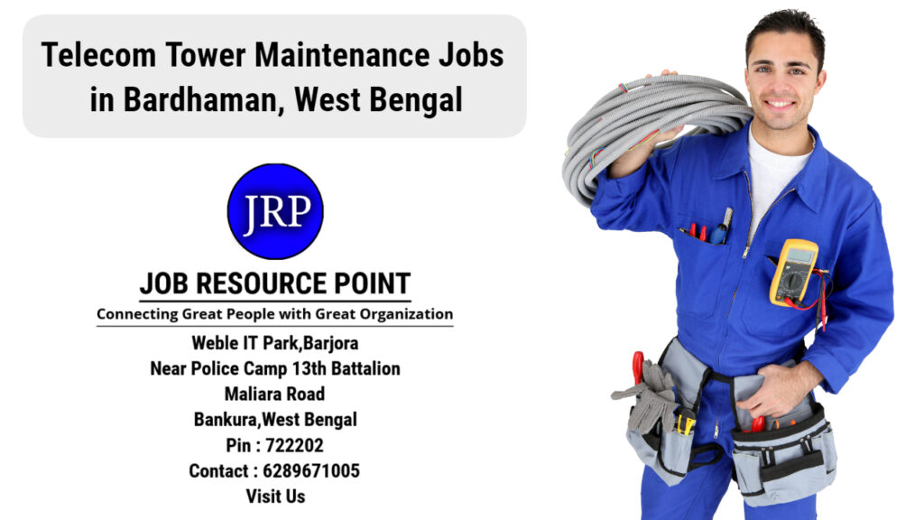 Telecom Tower Maintenance Jobs in Bardhaman, West Bengal - Apply Now