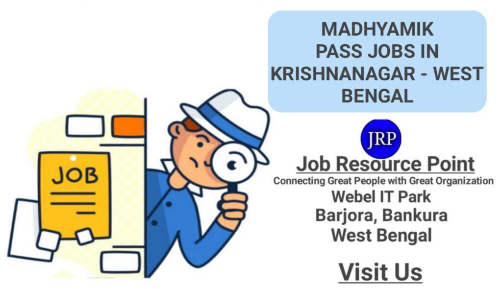 Madhyamik Pass Jobs in Krishnanagar