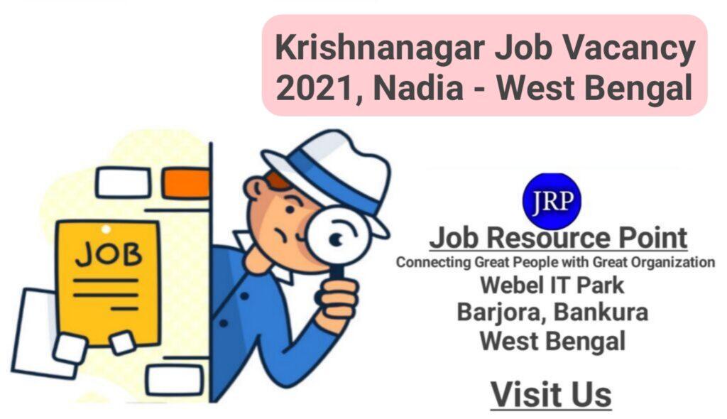 Krishnanagar Job Vacancy 2021