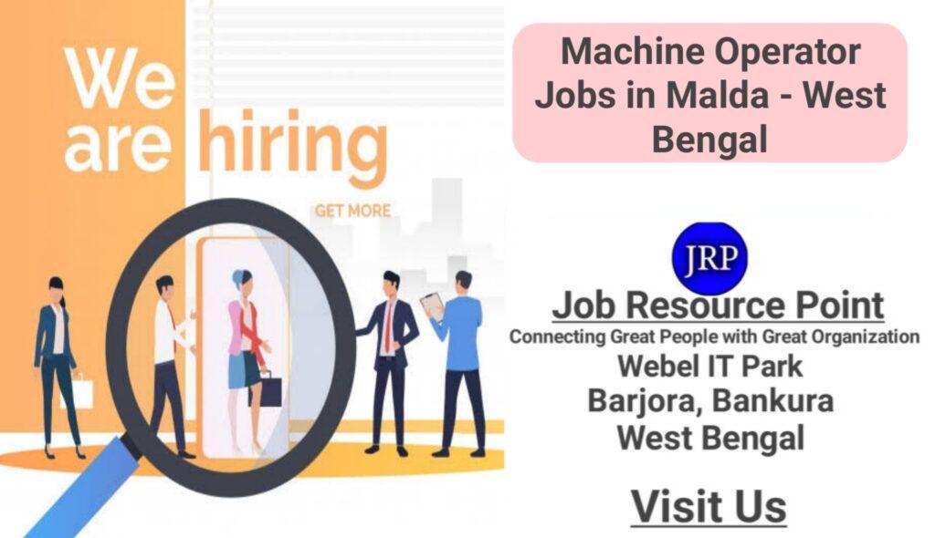 Machine Operator Jobs in Malda