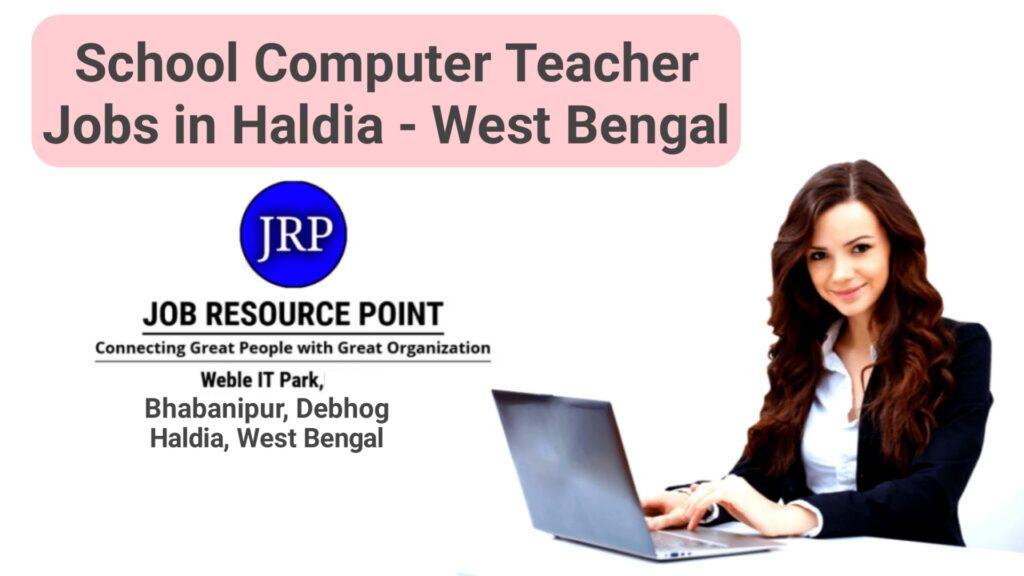 School Teacher Jobs in Haldia
