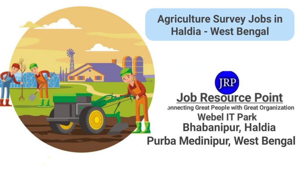 Agriculture Survey Jobs in Haldia