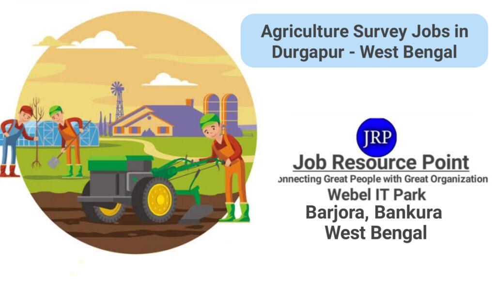 Agriculture Survey Jobs in Durgapur
