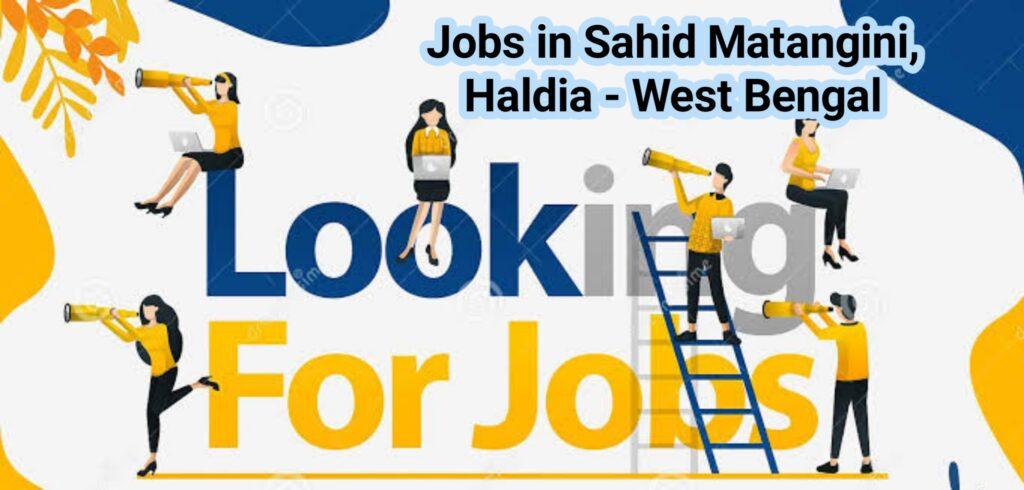Jobs in Sahid Matangini