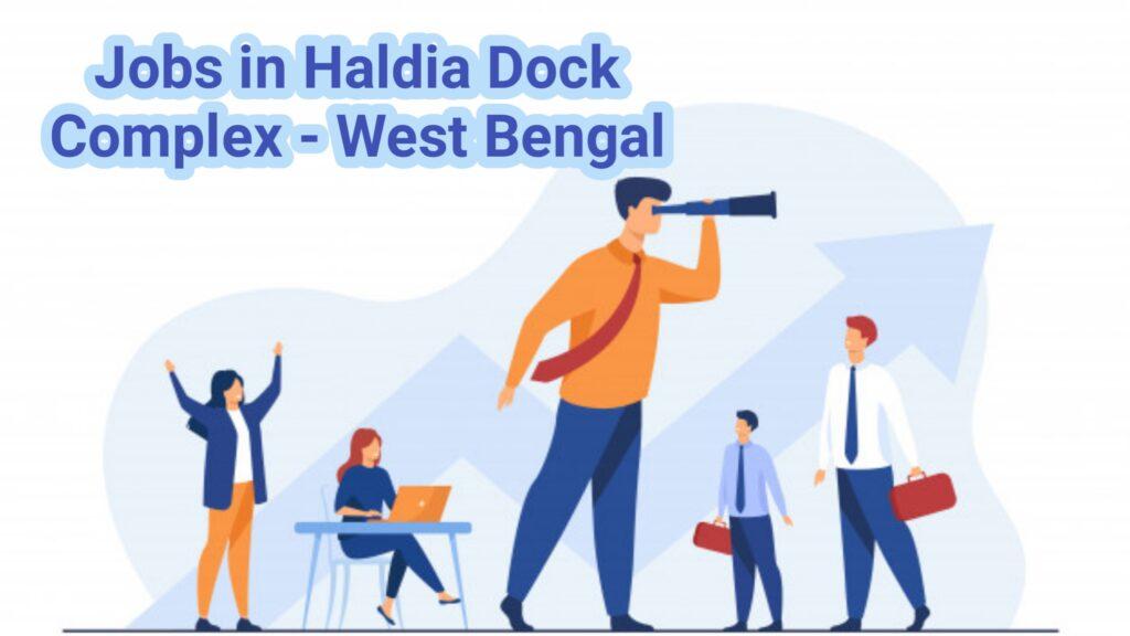 Jobs in Haldia Dock Complex