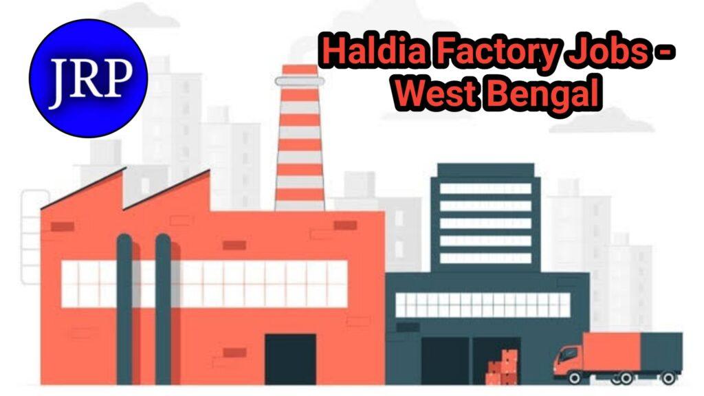 Haldia Factory Jobs